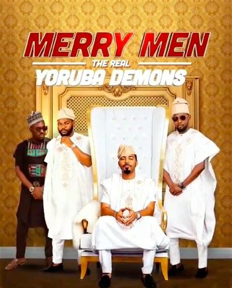 ays merry men  real yoruba demons  premiere september  connect nigeria