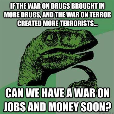 Meme War Pictures - war on jobs and money funny meme