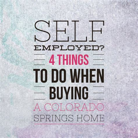 self employed buying a house self employed 4 things to do when buying