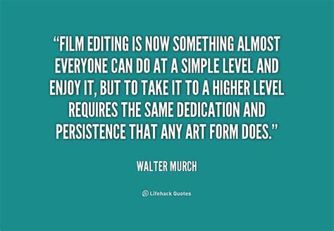 film editing quotes quotes about editors quotesgram