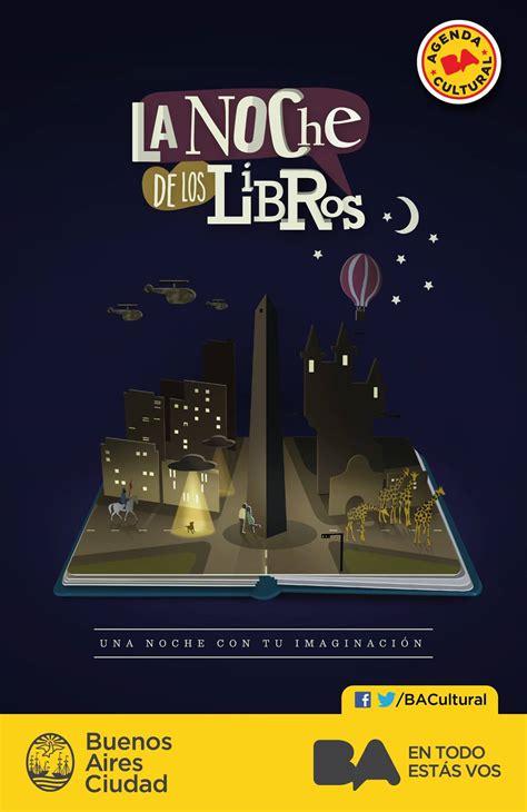 libro la noche de la la noche de los libros en buenos aires el blog de la fundaci 243 n biblioteca virtual miguel de