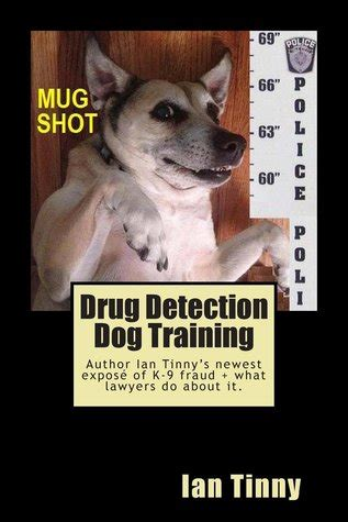 how are dogs trained to detect drugs detection libertarian lawyers fight state usa by ian tinny