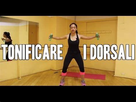 esercizi per dorsali a casa come tonificare i dorsali esercizi per la schiena con