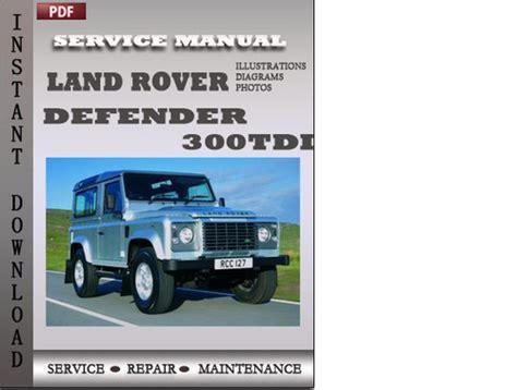 car repair manuals online pdf 1997 land rover defender 90 spare parts catalogs land rover defender 300tdi factory service repair manual download