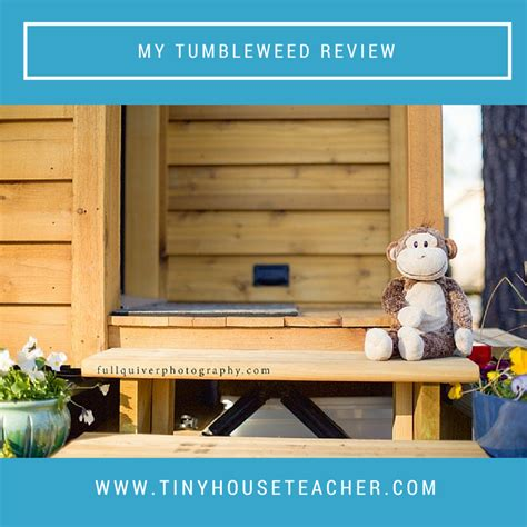 My Tumbleweed Review Tumbleweed Tiny House Review