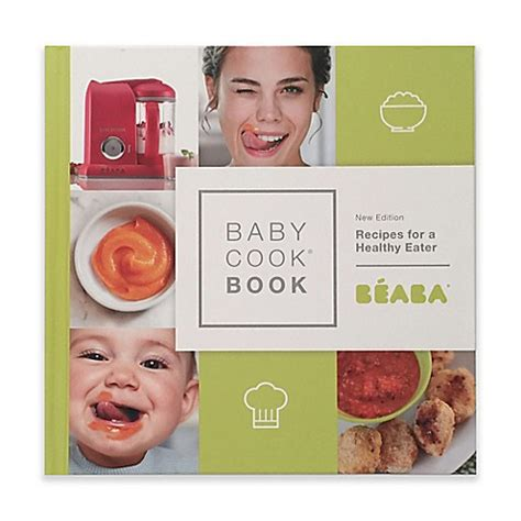 Beaba Babycook Book cooking with gt beaba 174 babycook book new edition recipes for a healthy eater from buy buy baby