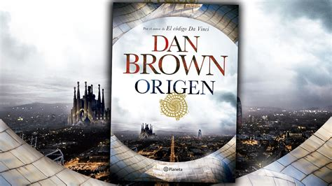 regresa dan brown con origen quinta aventura de robert langdon