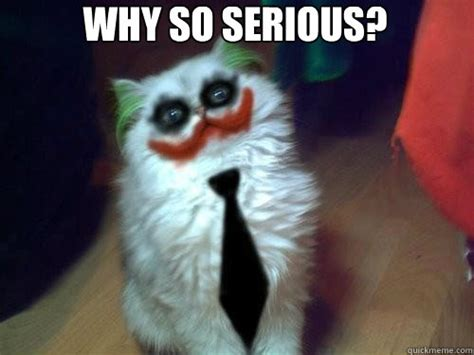 Why So Serious Meme - why so serious memes quickmeme