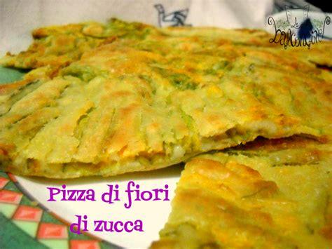 pizza fiori di zucca ricetta pizza di fiori di zucca uno sfizio immancabile cucinare
