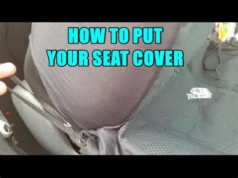 how to put on seat covers how to put a car seat cover in
