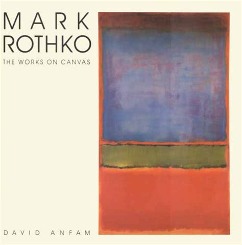 libro rothko the color field mark rothko the works on canvas a catalogue raisonne david anfam