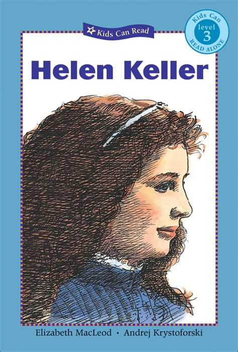 helen keller biography pages helen keller kids can press