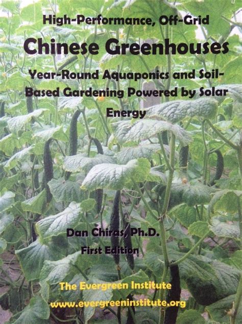 green house chinese grow warm weather plants year round with a chinese greenhouse new book shows you how