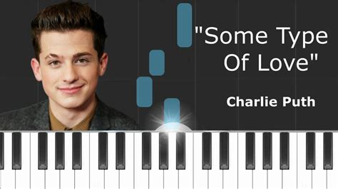 charlie puth some type of love charlie puth quot some type of love quot piano tutorial chords
