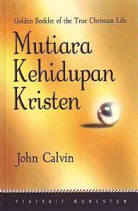 mutiara kehidupan kristen john calvin