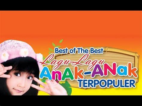 film anak indonesia terbaik youtube kumpulan lagu anak anak indonesia terpopuler terbaik
