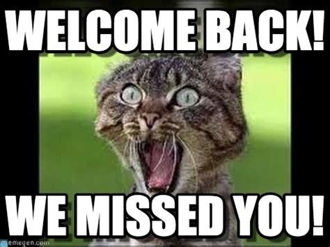 Welcome Back Meme - welcome back i missed you meme clipartsgram com