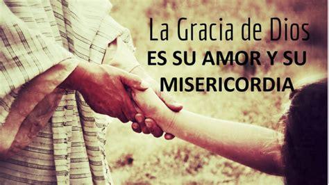 La Gracia De Dios charla la gracia de dios es su y su misericordia