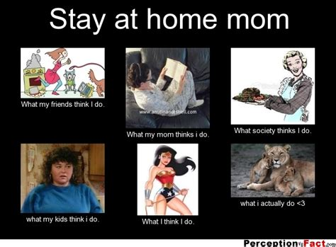 Stay At Home Mom Meme - what people think i do stay at home mom