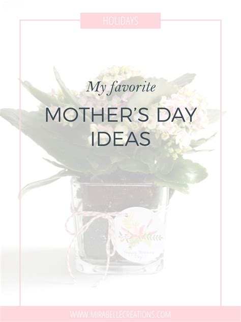 mothers day ideas 2017 my favorite mother s day ideas mirabelle creations