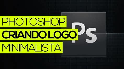 tutorial logo youtube tutorial photoshop criando logo minimalista youtube