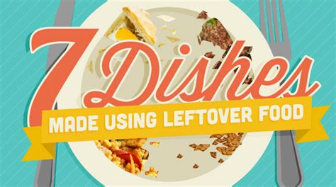 the best 40 leftover recipes the food the waste books infographic 7 recipes you can make using leftover food