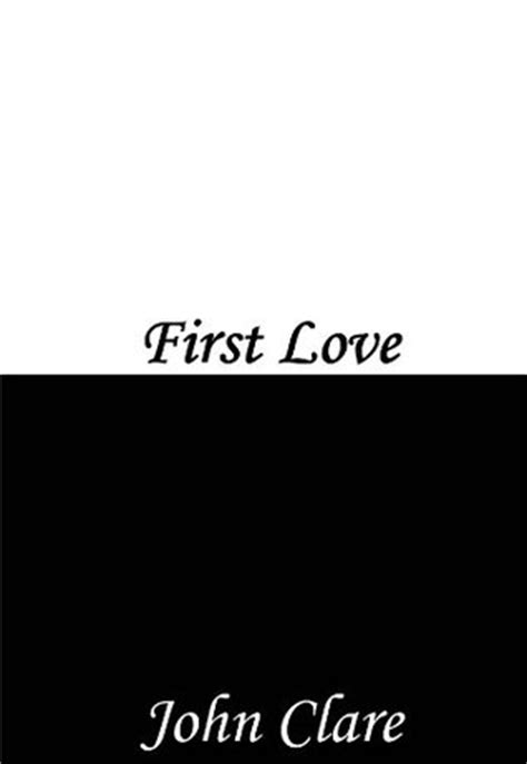 themes in first love by john clare first love by john clare reviews discussion bookclubs