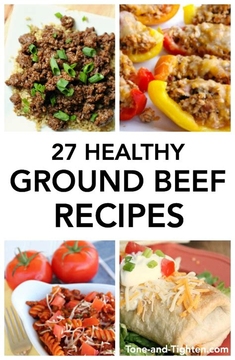 27 healthy ground beef recipes tone and tighten