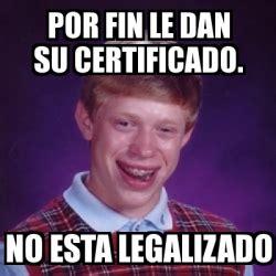 Meme Generator Dan Deacon - meme bad luck brian por fin le dan su certificado no