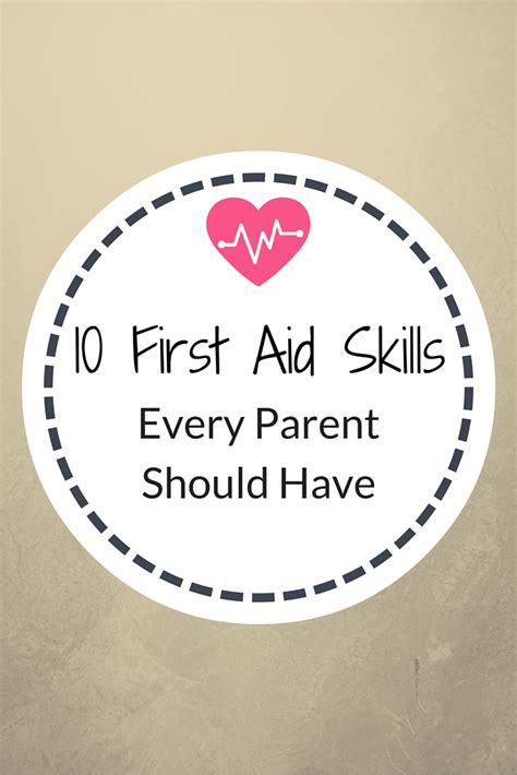 10 Parenting Tips Every Parent Should by 10 Aid Skills Every Parent Should Confessions