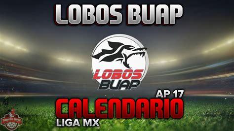Calendario Buap 2017 Lobos Buap Calendario Oficial Apertura 2017 Liga Mx