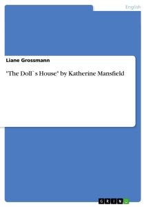 katherine mansfield the doll s house quot the doll s house quot by katherine mansfield publish your master s thesis bachelor s