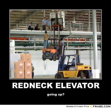 Redneck Meme Generator - redneck elevator double forklift meme generator