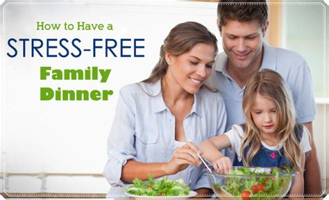 stress free dinner how to stress free family mealtime the o jays