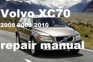 Volvo Xc70 Service Manual Volvo Xc70 Repair Manual 2008 2009 2010