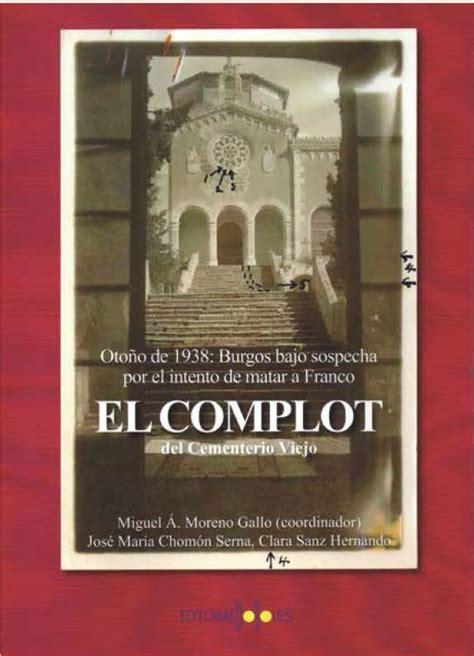 libro el complot contra los presentaci 243 n del libro el complot del cementerio viejo universidad de burgos