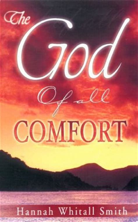 comfort of god god of all comfort by hannah whitall smith reviews