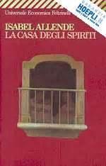 trama la casa degli spiriti la casa degli spiriti allende feltrinelli
