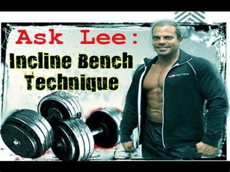 bench press technique video ask lee incline bench press technique youtube