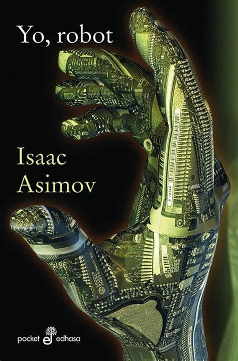 el libro del d 205 a quot yo robot quot de isaac asimov 191 has le 237 do este libro 191 nos ayudas con tu voto y