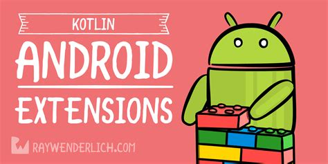 Android Kotlin Extensions by Kotlin Android Extensions