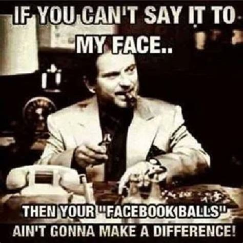 Say That To My Face Meme - if you can t say it to my face viral viral videos