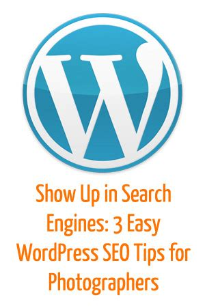 rank higher in search engines: 3 easy wordpress seo tips