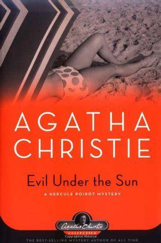 Evil The Sun Agatha Christie evil the sun hercule poirot 23 by agatha christie reviews discussion bookclubs lists