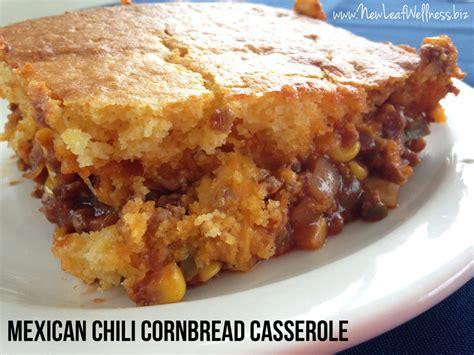 mexican chili cornbread casserole recipe new leaf wellness