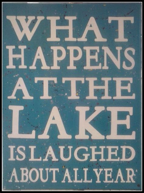 1000 lake quotes on pinterest lake signs lake rules handmade signs what happens at the lake is laughed about