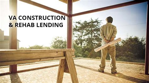can you get a va loan to build a house va construction loans allow you to build or rehab a home