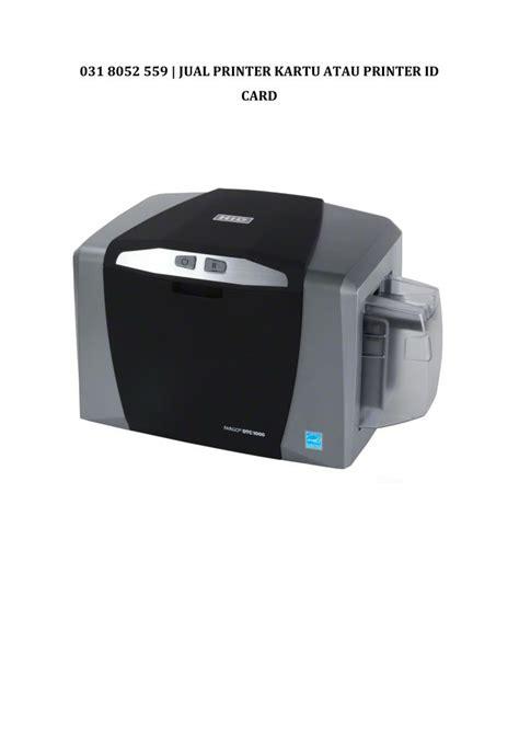 Printer Kartu ppt 031 582 031 89 jual printer id card printer