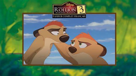 film roi lion en entier le roi lion 3 hakuna matata fandub complet fran 231 ais