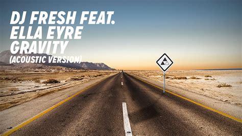download mp3 dj fresh gravity dj fresh ft ella eyre gravity acoustic youtube